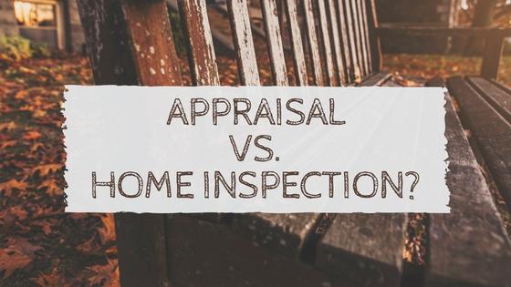Appraisal vs. Home Inspection?