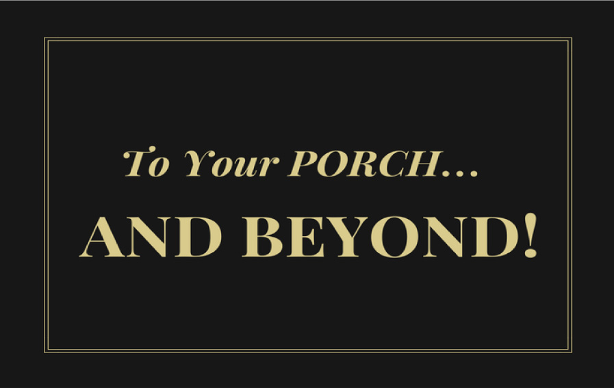To-your-porch-and-beyond