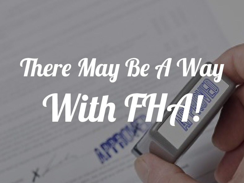 there-may-be-a-way-with-fha